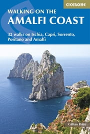 Walking on the Amalfi Coast - Ischia, Capri, Sorrento, Positano and Amalfi ebook by Gillian Price