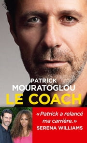 Le Coach ebook by Patrick Mouratoglou, Serena Williams