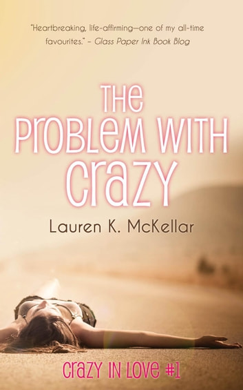 The Problem With Crazy - Crazy In Love, #1 ebook by Lauren K. McKellar