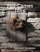 First Comes Love - A Modern Romance ebook by