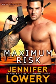 Maximum Risk - Wolff Securities, #1 ebook by Jennifer Lowery
