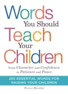 Words You Should Teach Your Children ebook by Paula Balzer
