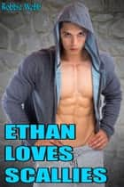Ethan Loves Scallies ebook by