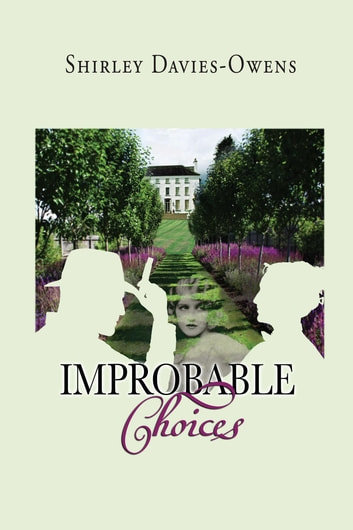 IMPROBABLE CHOICES ebook by SHIRLEY DAVIES-OWENS
