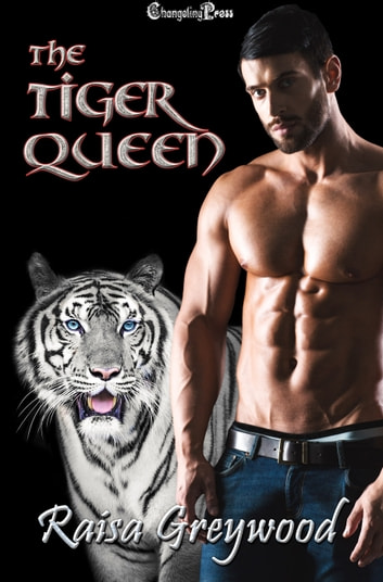 The Tiger Queen ebook by Raisa Greywood