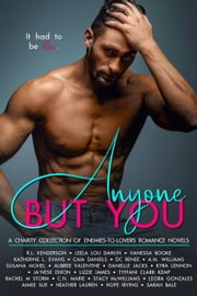 Anyone But You: A Charity Collection of Enemies-to-Lovers Romance Novels ebook by R.L. Kenderson, Leela Lou Dahlin, Vanessa Booke,...