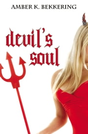 Devil's Soul ebook by Amber K. Bekkering