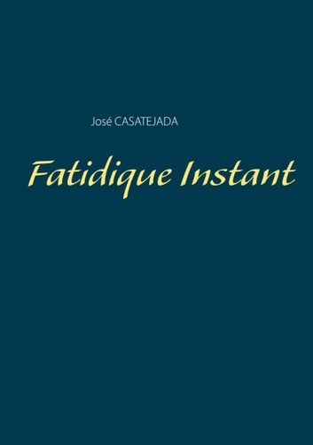 Fatidique Instant ebook by José Casatejada