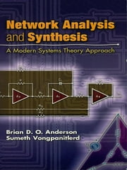 Network Analysis and Synthesis - A Modern Systems Theory Approach ebook by Brian D. O. Anderson,Sumeth Vongpanitlerd