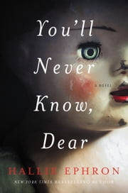You'll Never Know, Dear - A Novel of Suspense ebook by Kobo.Web.Store.Products.Fields.ContributorFieldViewModel