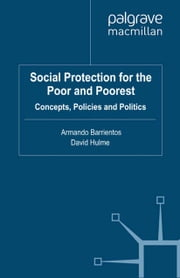 Social Protection for the Poor and Poorest - Concepts, Policies and Politics ebook by A. Barrientos,D. Hulme