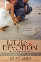 Return to Devotion - Pawleys Island Paradise, #6 ebook by Laurie Larsen