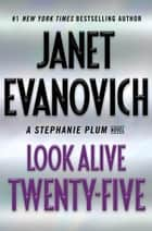 Look Alive Twenty-Five - A Stephanie Plum Novel ekitaplar by Janet Evanovich