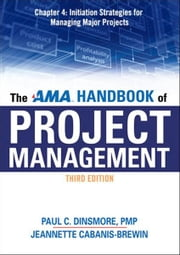 The AMA Handbook of Project Management, Chapter 4 ebook by Paul C. DINSMORE