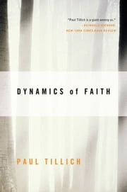 Dynamics of Faith ebook by Paul Tillich