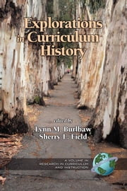 Explorations in Curriculum History ebook by Kochan, Frances K.