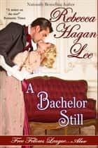 A Bachelor Still ebook by