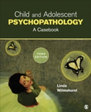 Child and Adolescent Psychopathology - A Casebook ebook by Dr. Linda A. Wilmshurst