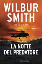 La notte del predatore - Le avventure di Hector Cross ebook by Wilbur Smith, Tom Cain