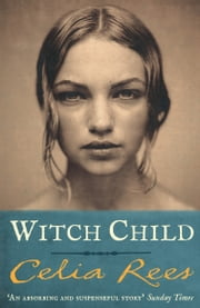 Witch Child ebook by Celia Rees