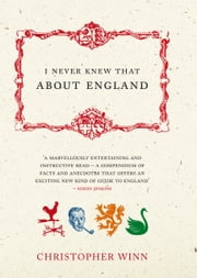 I Never Knew That About England ebook by Christopher Winn