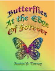 Butterflies At The Edge of Forever ebook by Austin P. Torney
