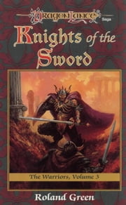 Knights of the Sword - The Warriors, Book 3 ebook by Roland Green