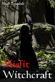 Misfit Witchcraft ebook by Niall Teasdale