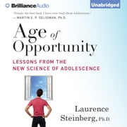 Age of Opportunity - Lessons from the New Science of Adolescence audiobook by Laurence Steinberg, Ph.D.
