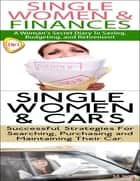 Single Women & Finance & Single Women & Cars ebook by J.J. Jones