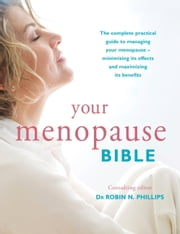 Your Menopause Bible ebook by Robin N. Phillips