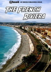 The French Riviera ebook by My Ebook Publishing House