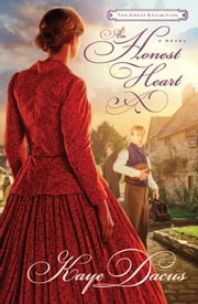 An Honest Heart - A Great Exhibition Novel ebook by Kaye Dacus