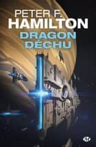 Dragon déchu ebook by Peter F. Hamilton, Nenad Savic