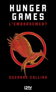 Hunger Games - tome 02 - L'embrasement ebook by Suzanne COLLINS, Guillaume FOURNIER