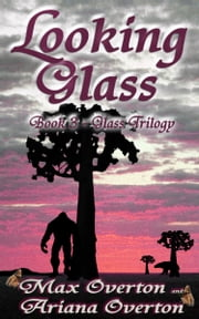 Glass Trilogy Book 3: Looking Glass ebook by Max Overton