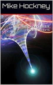 Transcendental Mathematics ebook by Mike Hockney