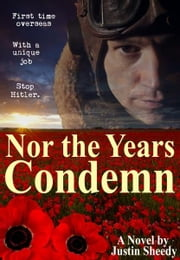 Nor the Years Condemn ebook by Justin Sheedy