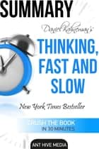 Daniel Kahneman's Thinking, Fast and Slow Summary ebook by Ant Hive Media