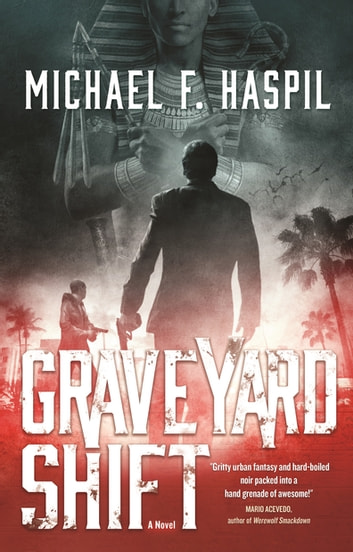 Graveyard Shift - A Novel ebook by Michael F. Haspil