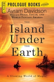 The Island Under the Earth ebook by Avram Davidson