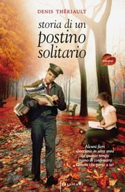 Storia di un postino solitario ebook by Denis Thériault