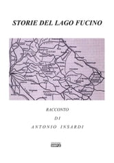 Storie Del Lago Fucino ebook by Antonio Insardi