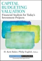 Capital Budgeting Valuation ebook by H. Kent Baker,Philip English