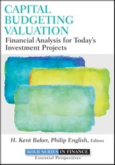 Capital Budgeting Valuation - Financial Analysis for Today's Investment Projects ebook by