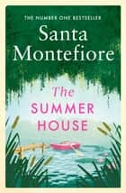 The Summer House ebook by Santa Montefiore