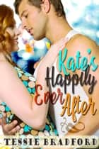 Kate's Happily Ever After ebook by Tessie Bradford