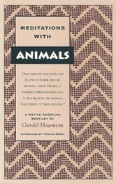 Meditations with Animals - A Native American Bestiary ebook by Gerald Hausman