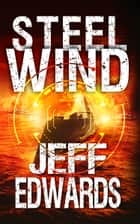 Steel Wind 電子書 by Jeff Edwards