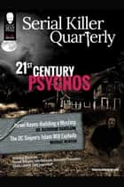 "Serial Killer Quarterly Vol.1 No.1 ""21st Century Psychos"" ebook by Aaron Elliott, Michael Newton, Katherine Ramsland"